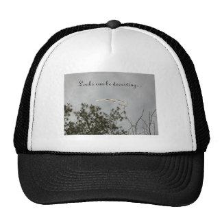 Looks can be deceiving. trucker hat