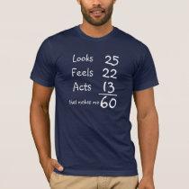 Looks, Feels, Acts 60th Birthday Tee