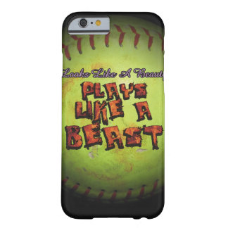 Looks like a beauty. Plays like a beast fastpitch Barely There iPhone 6 Case