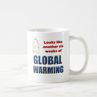 Looks Like Another Six Weeks of Global Warming Coffee Mug