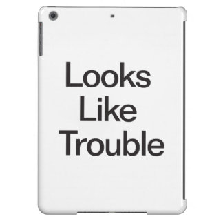Looks Like Trouble Cover For iPad Air