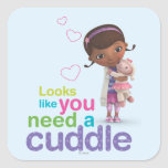 Looks Like You Need a Cuddle Square Sticker
