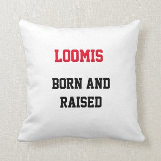 Loomis Born and Raised Throw Pillow