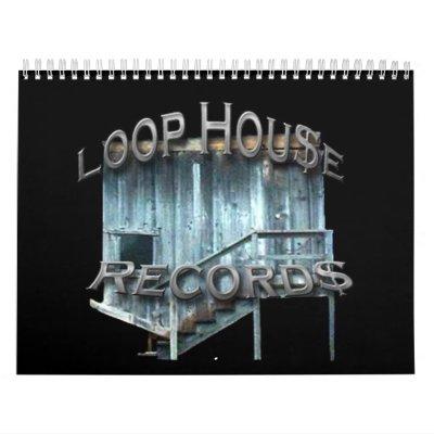 Loop House Records Calendar