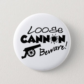 Loose Cannon button