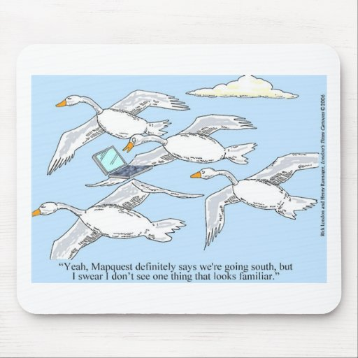 Loose Goose Using Mapquest Funny Gifts & Tees Mouse Pad