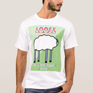 Loose Like A Long Legged Sheep T-Shirt