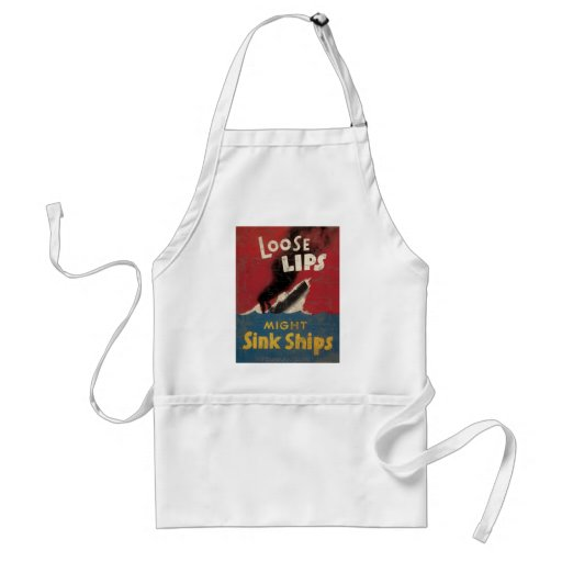 Loose Lips Might Sink Ships Aprons