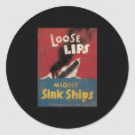 Loose Lips Might Sink Ships Classic Round Sticker