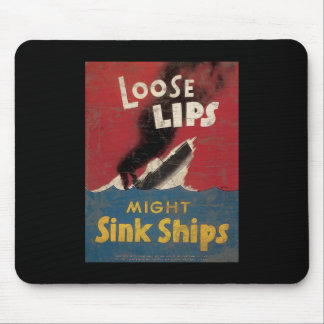 Loose Lips Might Sink Ships Mouse Pad