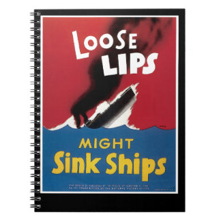 Loose Lips Might Sink Ships Spiral Notebook