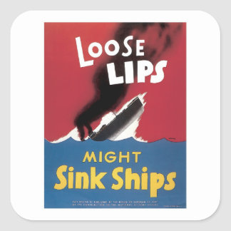 Loose Lips Might Sink Ships Square Sticker