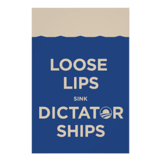Loose Lips sink dictator ships. Poster