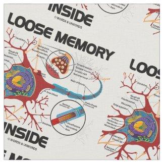 Loose Memory Inside Neuron Synapse Geek Humor Fabric