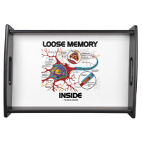 Loose Memory Inside Neuron Synapse Geek Humor Serving Platters