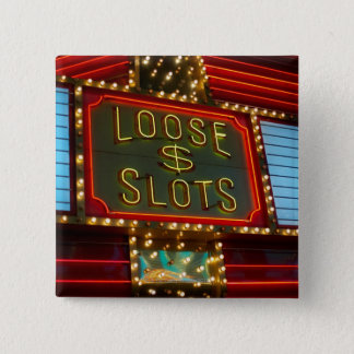 Loose slots sign on casino, Las Vegas, Nevada Pinback Button