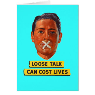Loose Talk Can Cost Lives Card