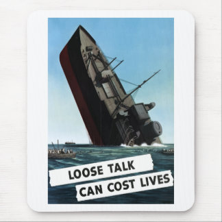 Loose Talk Can Cost Lives Mouse Pad