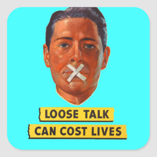 Loose Talk Can Cost Lives Square Sticker