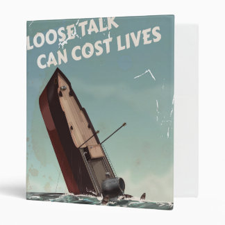 Loose Talk Cost Lives WW2 Poster 3 Ring Binder