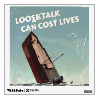 Loose Talk Cost Lives WW2 Poster Wall Decal