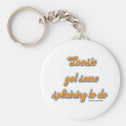 ¡Loosie consiguió algún Splaining para hacer! Llavero Personalizado