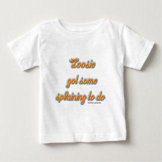 Loosie Got Some Splaining to do! Baby T-Shirt