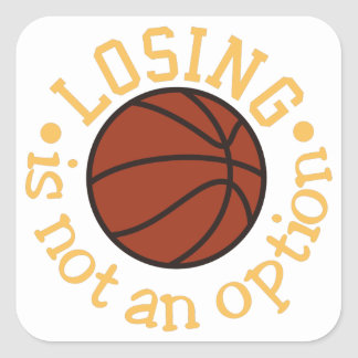 Loosing Not an Option Square Sticker