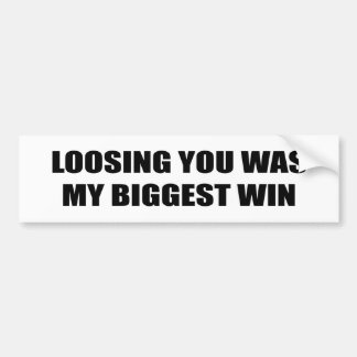 Loosing You Was My Biggest Win Bumper Sticker