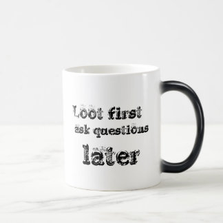 Loot first ask questions later magic mug