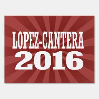 Lopez-Cantera - Carlos Lopez-Cantera 2016 Yard Sign