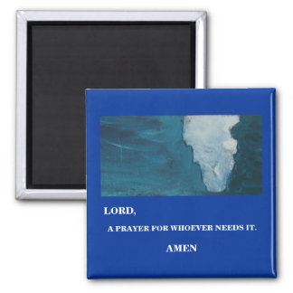 LORD, A PRAYER -1118 2 INCH SQUARE MAGNET