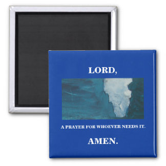 LORD, A PRAYER 2 INCH SQUARE MAGNET