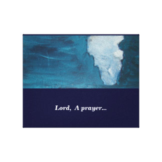 LORD, A PRAYER CANVAS PRINT