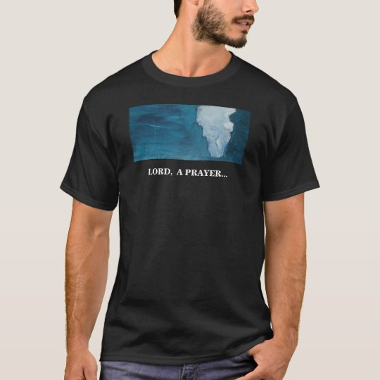 LORD, A PRAYER T-Shirt