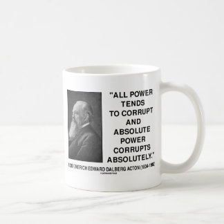 Lord Acton All Power Corrupts Absolute Power Quote Coffee Mug
