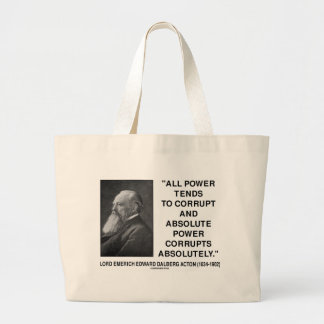 Lord Acton All Power Corrupts Absolute Power Quote Large Tote Bag