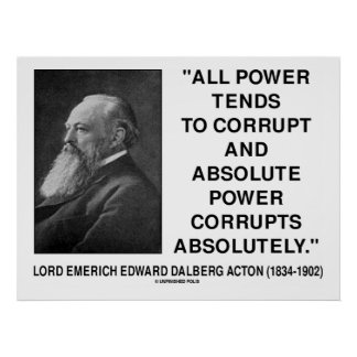 Lord Acton All Power Corrupts Absolute Power Quote Print