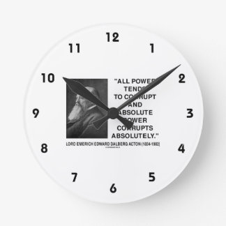 Lord Acton All Power Corrupts Absolute Power Quote Round Clock