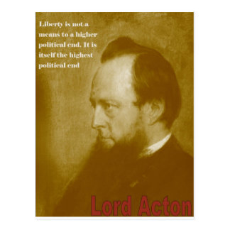 Lord Acton - Liberty is Not a Means to an End Postcard