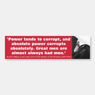 """essay on power tends to corrupt and absolute power corrupts absolutely We all know lord acton's famous phrase: """"power tends to corrupt, and absolute power corrupts absolutely"""" most people think acton touched upon something of real."""