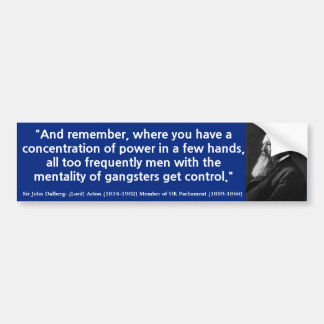 LORD ACTON Where you Have a Concentration of Power Bumper Stickers