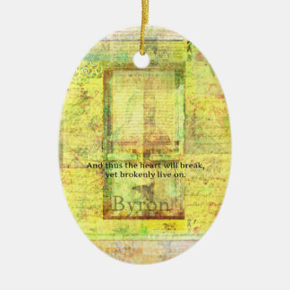 Lord Byron inspirational quote about LOVE and LIFE Christmas Ornaments