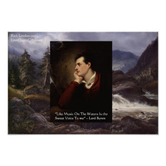 Lord Byron Sweeet Voice Love Quote Poster by Rick