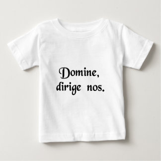 Lord, direct us. baby T-Shirt
