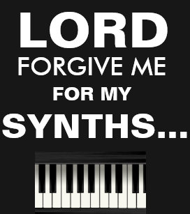 lord_forgive_me_for_my_synths_t_shirt-rda16ebb83f974a8e817f7019841d8652_k2gm8_307.jpg?rvtype=content
