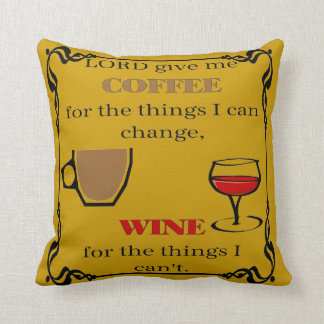 Lord Give Coffee and Wine Throw Pillow
