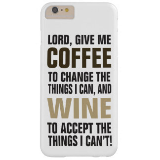 Lord Give Me Coffee and Wine! Barely There iPhone 6 Plus Case