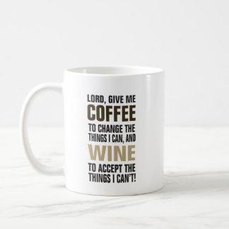Lord Give Me Coffee and Wine! Coffee Mug