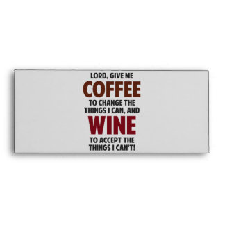 Lord, Give Me Coffee And Wine Envelope